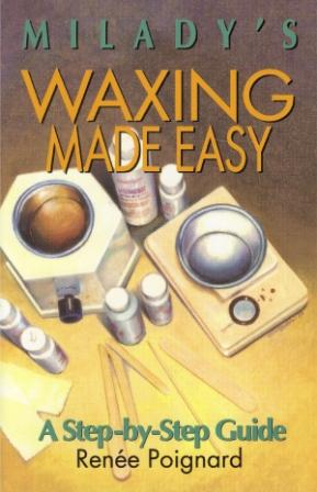Waxing Made Easy by Renee Poignard