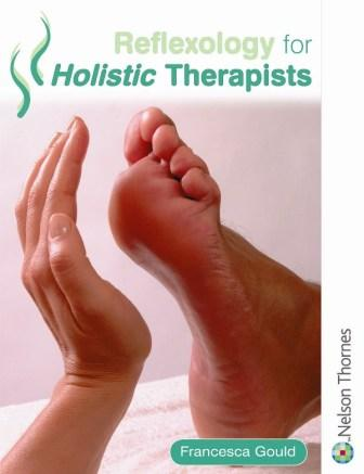 Reflexology for Holistic Therapists by Francesca Gould