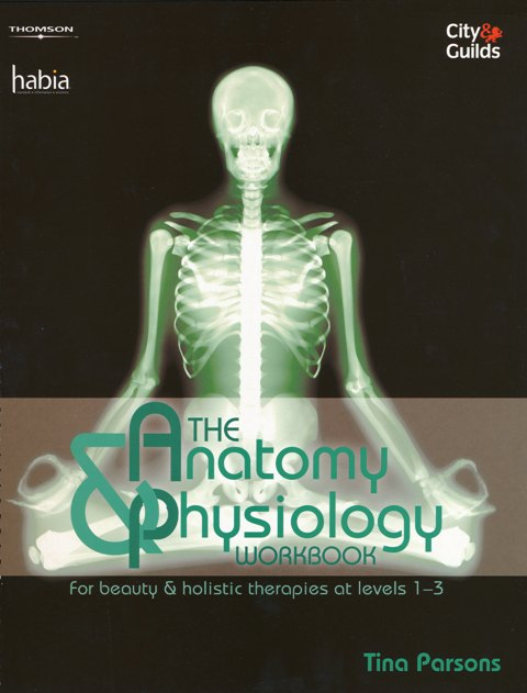 Anatomy & Physiology Workbook by Tina Parsons