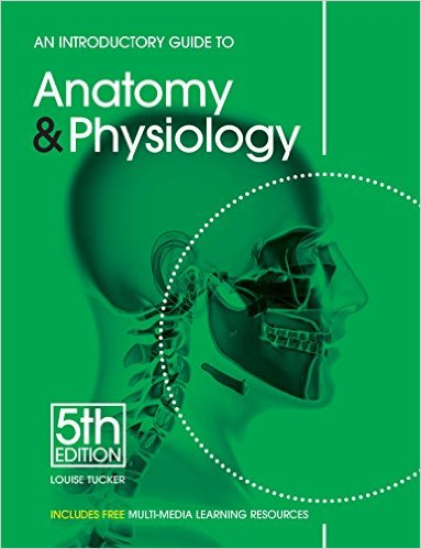 An Introductory Guide to Anatomy & Physiology 5th edition by Louise Tucker