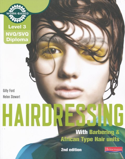 Level 3 NVQ/SVQ Diploma in Hairdressing 2nd edition by Gilly Ford and Helen Stewart