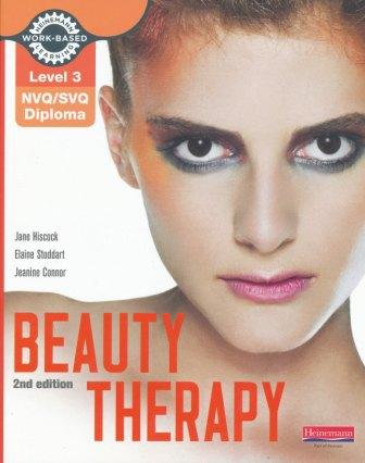 Level 3 NVQ/SVQ Diploma Beauty Therapy 2nd edition by Jane Hiscock, Elaine Stoddart, Jeanine Connor