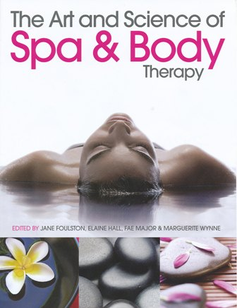 The Art and Science of Spa and Body Therapy by Jane Foulston, Elaine Hall, Fae Major, Marguerite Wynne