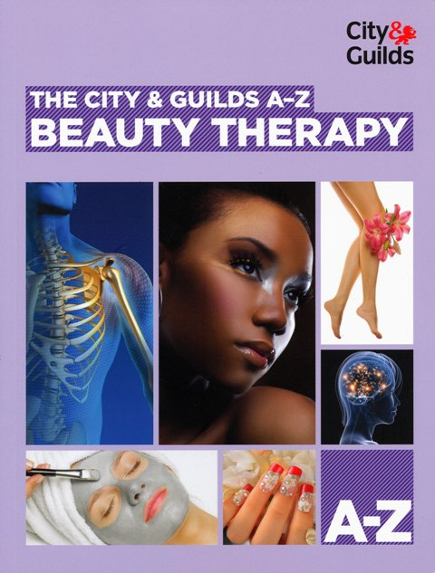 The City & Guilds A-Z: Beauty Therapy by Sarah Farrell and Dr Richard Stibbard