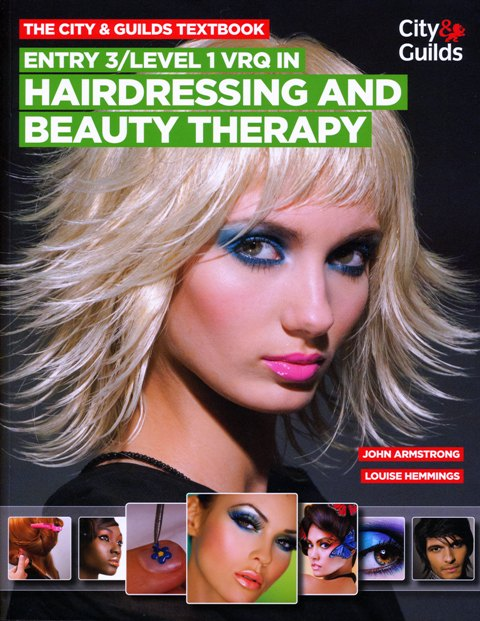 City & Guilds Entry 3 / Level 1 VRQ in Hairdressing & Beauty Therapy by John Armstrong and Louise Hemmings