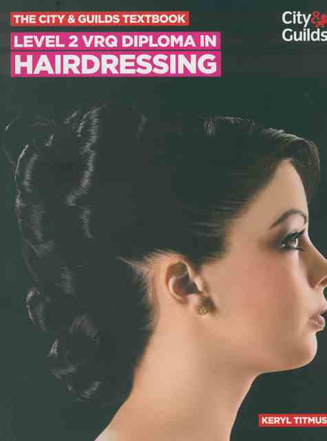 City & Guilds Level 2 VRQ Diploma In Hairdressing by Keryl Titmus