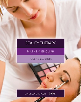 Beauty Therapy - Maths and English Functional Skills by Andrew Spencer