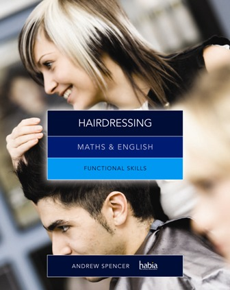Hairdressing - Maths and English Functional Skills by Andrew Spencer