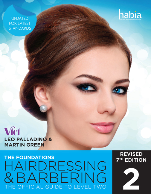 Hairdressing and Barbering, The Foundations: The Official Guide to Level 2 by Martin Green and Leo Palladino