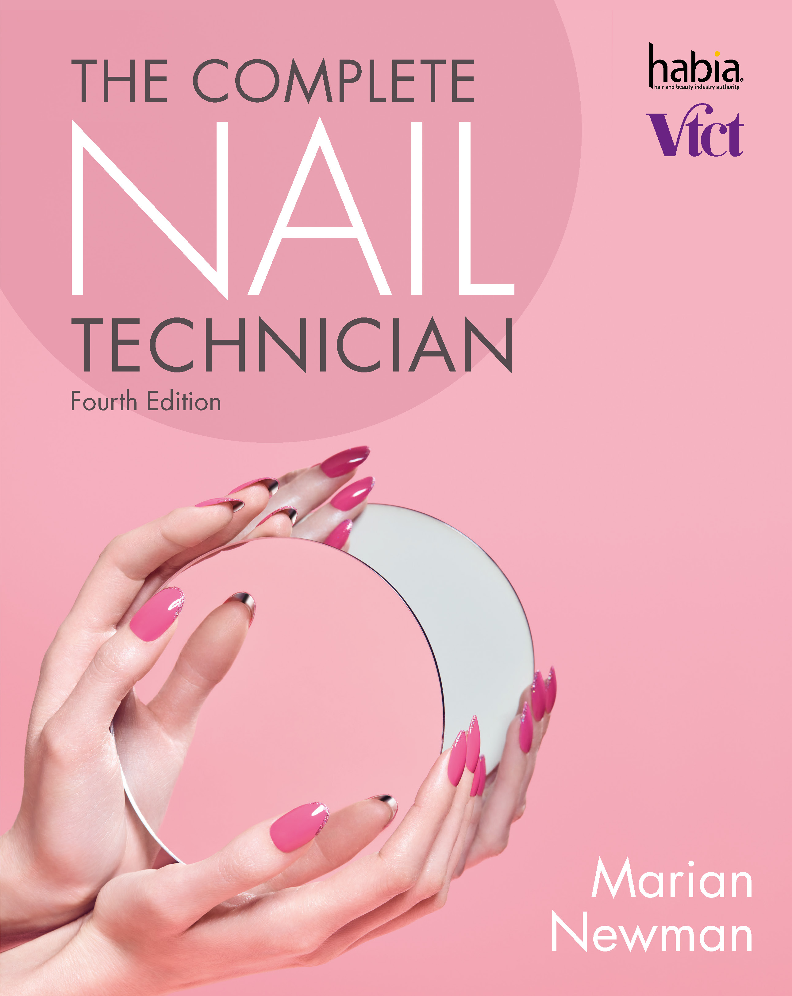 The Complete Nail Technician 4th edition by Marian Newman
