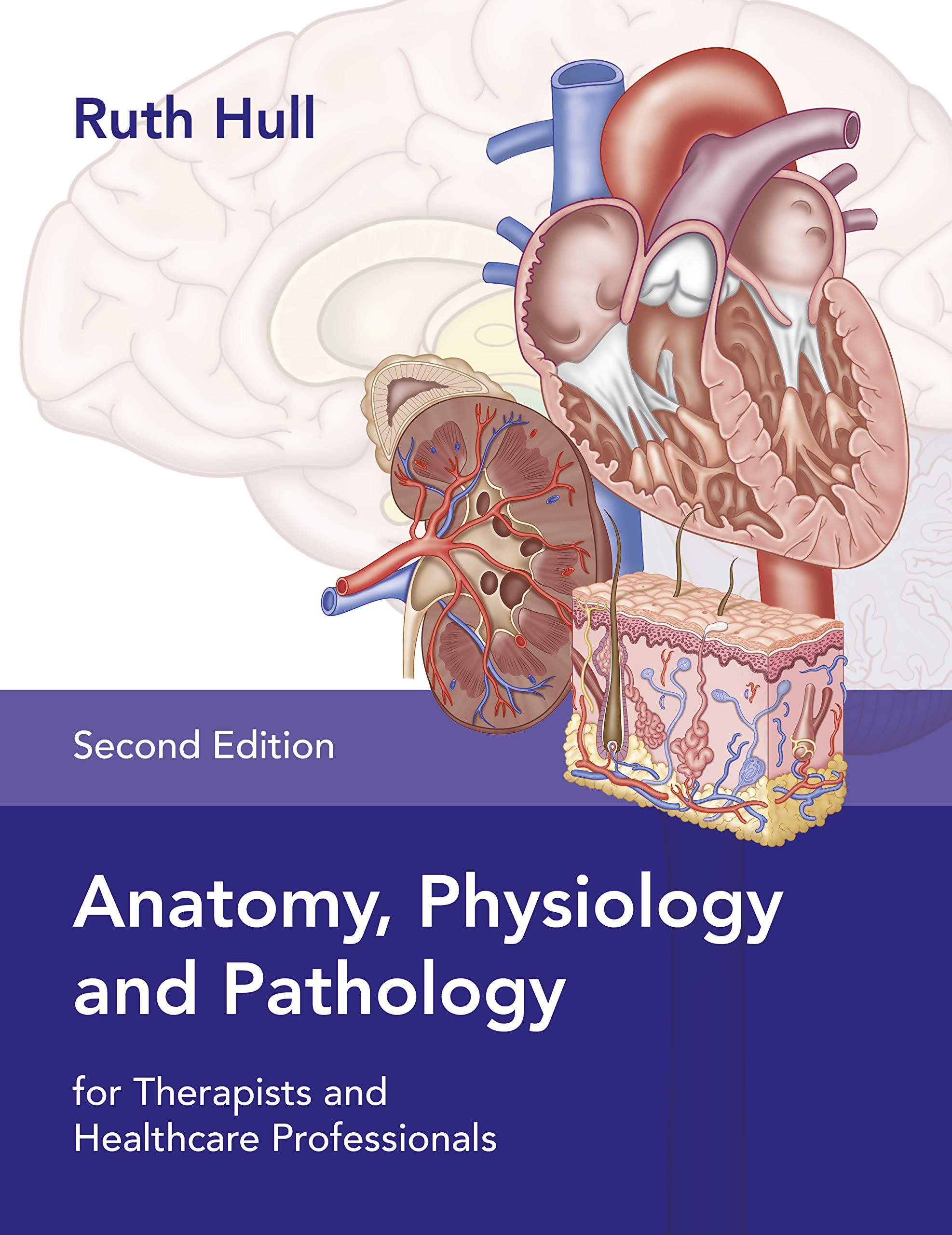Anatomy, Physiology and Pathology for Therapists and Healthcare Professionals 2nd Edition