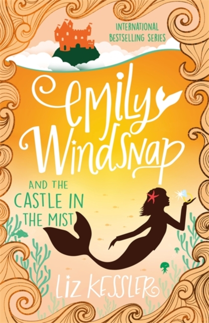 Emily Windsnap and the Castle in the Mist : Book 3