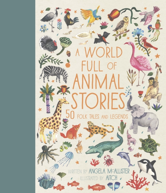 A World Full of Animal Stories : 50 favourite animal folk tales, myths and legends : 2